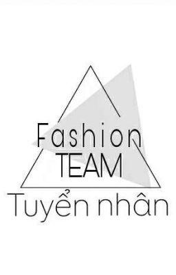 Đọc truyện Fashion team [Tuyển nhân]