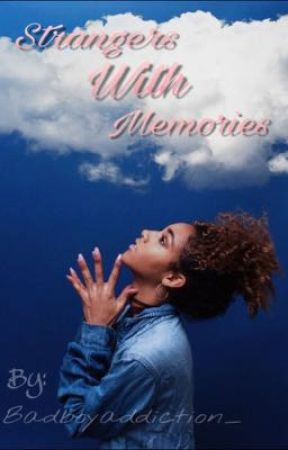 Strangers With Memories by BadBoyAddiction_