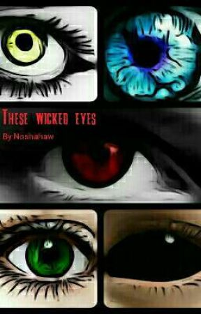 These wicked eyes by Noshahaw