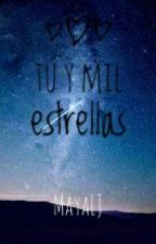 Tú y mil estrellas by MayaLJ
