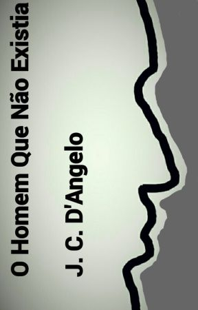O Homem Que Não Existia by 123JCDAngelo