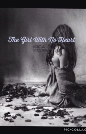 The Girl With No Heart by total-spazzoid