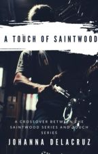 A Touch of Saintwood by angel48183