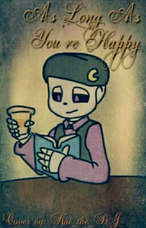 NAJ!Nightmare x Reader - As Long As You're Happy by CurrentlyinDreamTale