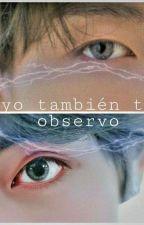 Yo tambien te observo (VKOOK +18) by EngyBtsHope