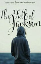 The Fall of Jackson by UNOWHOITIS