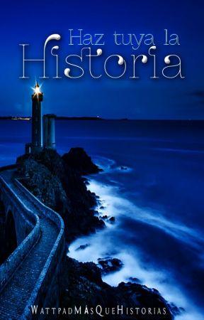 Haz tuya la historia by MasQueHistoriasW