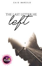 The last letter he left by CMBloodheart