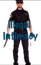 (DON'T READ) Illegal Intimacy by drunkenclam
