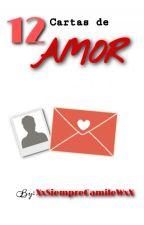 12 cartas de amor #GA2018 #CA2018 #DreamsA by -PerfxctError
