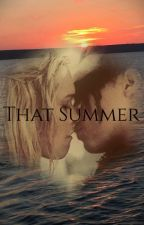 That Summer by Kathryn2468