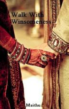 Sukor - Walking With Winsomeness [✓] by maithu_