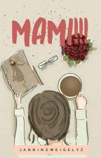 Mami!!! by jannineweigelyz