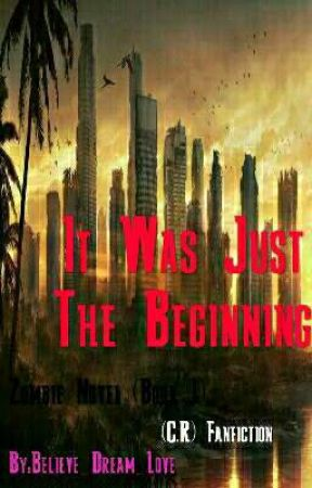 It was just The Beginning/ Book 1/(C.G fanfiction) by Believe_Dream_Love