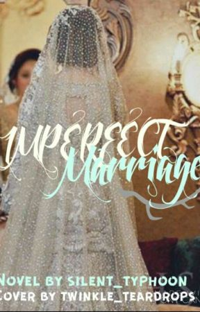 Imperfect Marriage by silent_typhoon