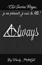 """-""""Cher Severus Rogue, je me présente, je suis ta fille."""" by Wendy_PotterGirl"""