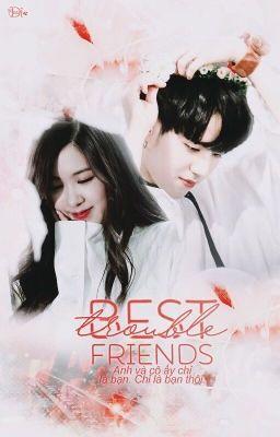 Đọc truyện [Shortfic/Yugyeom x Chaeyoung] Best friends trouble