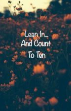 Lean In and Count To Ten by four_idiots