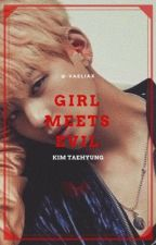 Girl Meets Evil || K.TH by KIM_HYUNGI