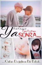 Ya Sonra ... [Chanbaek] by kkamjongBaekkie
