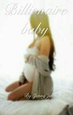 Billionaire baby. by JennyJinelleXD
