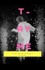 TRY ME | republish by chuggingten