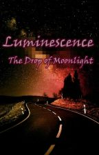 Luminescense (Drop of Moonlight) by cluwiz