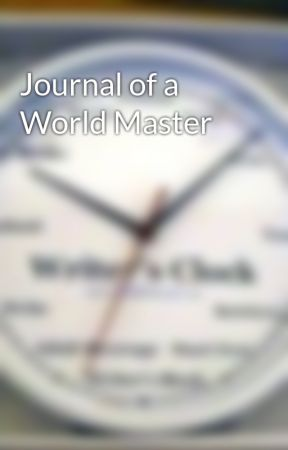 Journal of a World Master by KarineMazouzi
