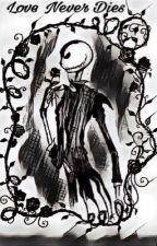 Love Never Dies by nastyspaghetti