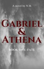 Gabriel & Athena, Book One: Fate  (A Wattpad Featured Story) by NMBooks