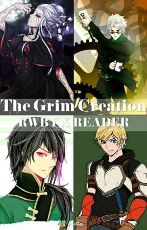 A Grim Creation (RWBY X READER) by Seesee06062