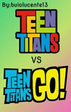 Teen Titans vs Teen Titans Go! by buiolucente13