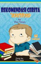Rekomendasi Cerita Wattpad by deatasya134