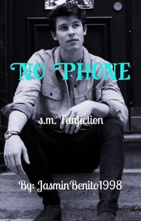 No Phone (s.m. Fanfiction) by JasminBenito1998