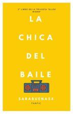 La chica del baile •|3 by sarabuena54