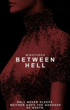 Between Hell   2017 by emmablackthorn-