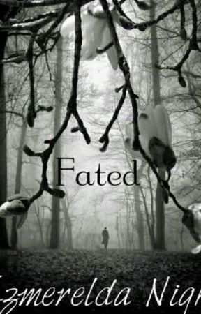 Fated by EzmereldaNight