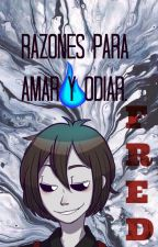 Razones para... /FRED/ by 0HB0I_0HGIRL