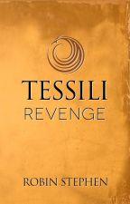 Tessili Revenge (Chronicles of the Tessilari - Book 3) by awritingrobin