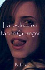 la séduction selon Granger by Pabette