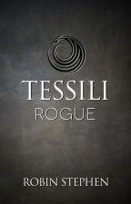 Tessili Rogue (Chronicles of the Tessilari - Book 2) by awritingrobin
