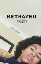 Betrayed✨ *mb* || Editing by meyah534