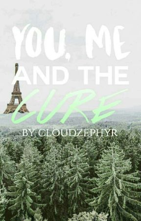 You, Me & The Cure || Book 2 (YM&Z) by CloudZephyr