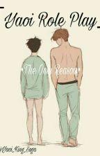 「Yaoi Role Play」•Just Shut Up And Kiss Me• by Yaoi_King_Suga