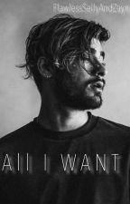 all i want  by FlawlessSellyAndZayn