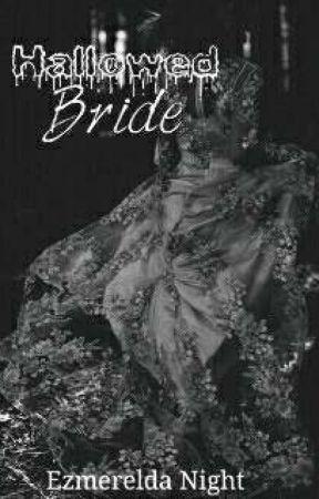 Hallowed Bride (Short Story) by EzmereldaNight