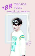 100 TAEHYUNG FACTS -must to know- #100facts by Kem30lin