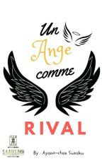 Un ange comme rival by Ayanosuzaku