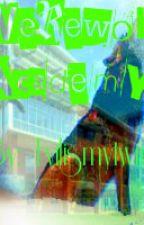 Werewolf Academy by Evilismytwin