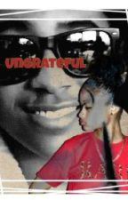 ungrateful ( princeton love story) by idisnyx